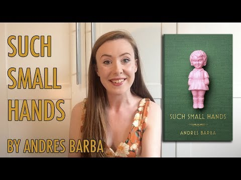 VLOG: Such Small Hands by Andres Barba