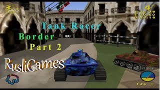 Tank Racer part 2 Border Rusli Games