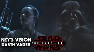 Star Wars The Last Jedi Rey's Vision Of Darth Vader! Exciting News
