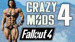 FALLOUT 4 - CRAZIEST MODS SO FAR! (#4)