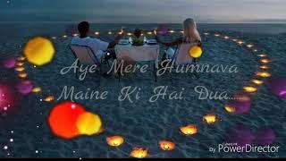 Aye mere humnava maine ki hai dua - created by arsalan (whats app status video )
