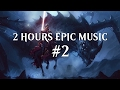 2 Hours Epic Music Set Epic Emotional Heroic Music Mix 2 mp3