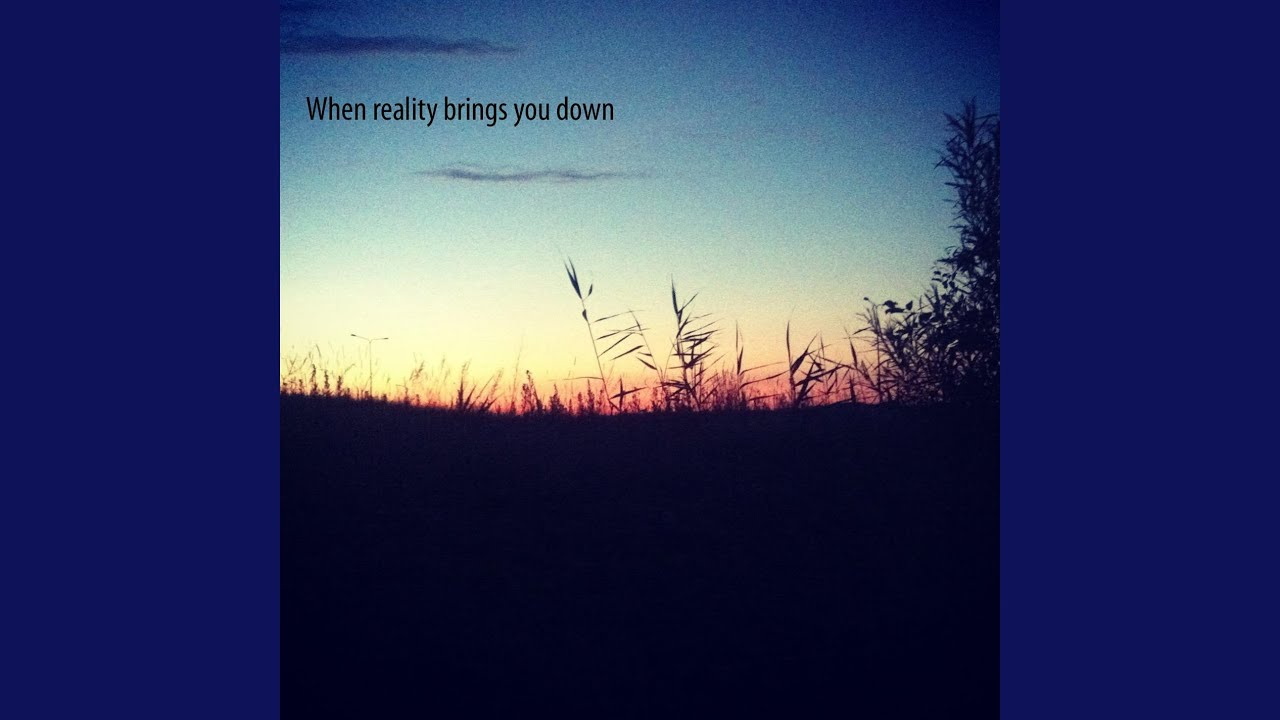 When reality brings you down (feat. Andreas Kornstad)