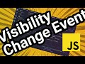 JavaScript: Visibility Change Event