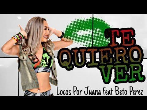TE QUIERO VER - Locos Por Juana ft. Beto Perez | ZIN 74 | MICHELLE VO | ZUMBA FITNESS |Dance Workout