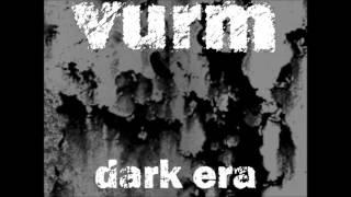 VURM - Dark Era