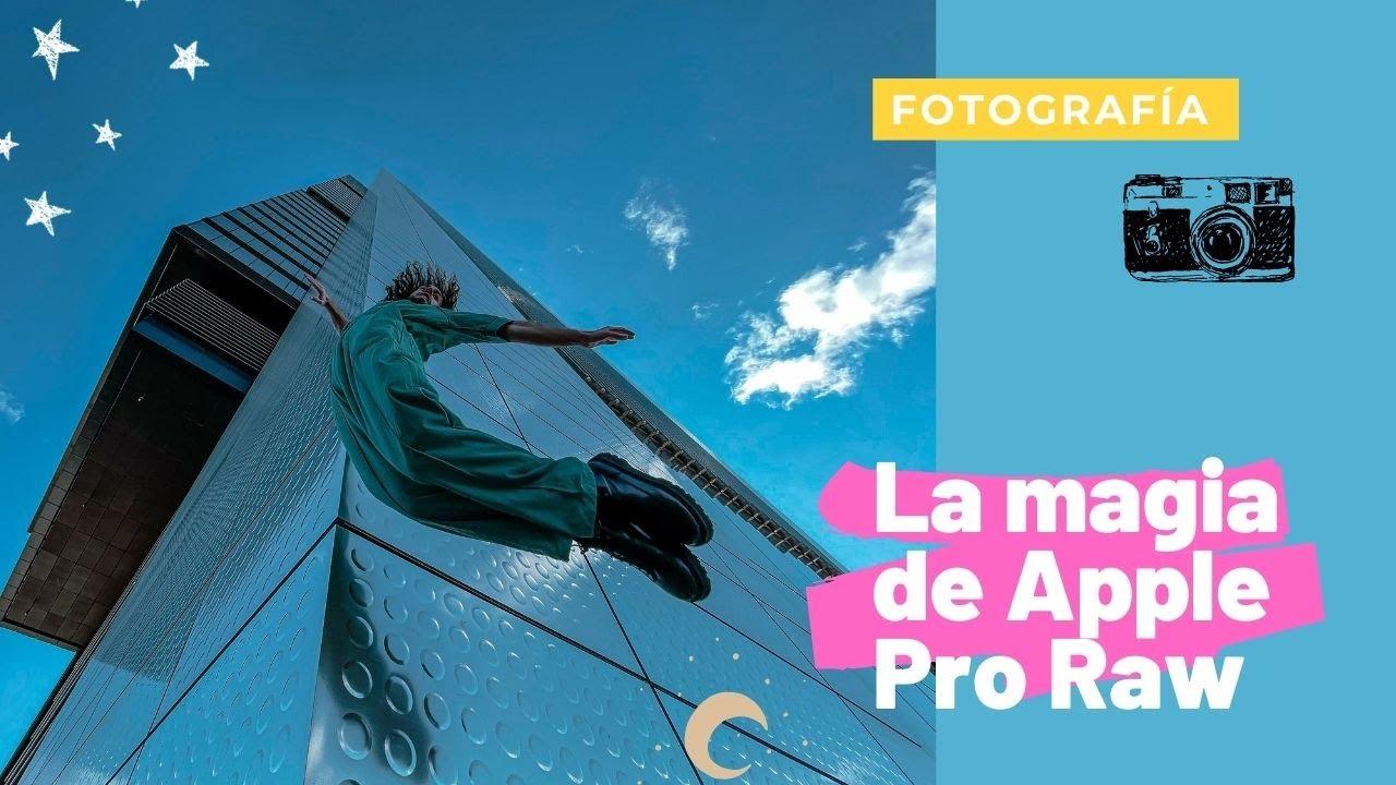 Apple Pro Raw, fotografía profesional con el móvil