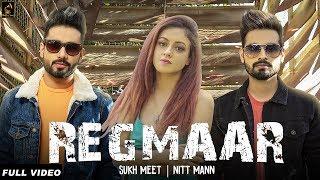 REGMAAR (FULL SONG) | NITT MANN SUKH MEET | NEW PUNJABI SONG 2018 | WAKHRA SWAG MUSIC