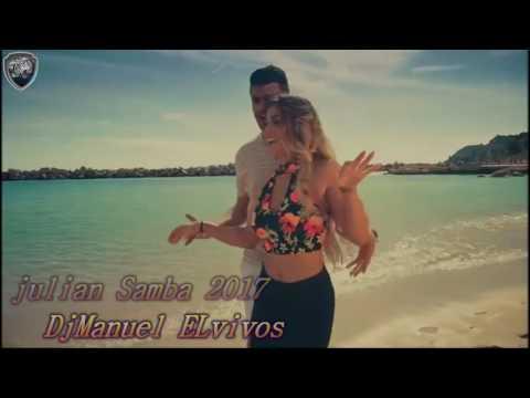 ♦JULIAN SAMBA 2017 DjManuel ELvivos♦