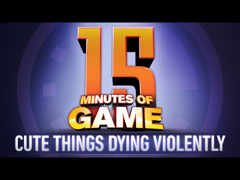 15 Minutes of Game - Cute Things Dying Violently