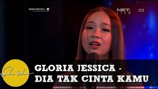 Performance Gloria Jessica Dia Tak Cinta Kamu