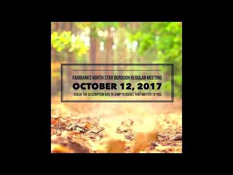 October 12, 2017 FNSB Entire Regular Meeting