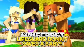 BIKINI GIRLS KISS DONNY FOR SAVING A DROWNING BABY!! Minecraft LIFEGUARDS w/ Baby Leah!!