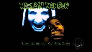 Marilyn Manson -Mother Inferior Got Her Gunn (Get Your Gunn Remix)