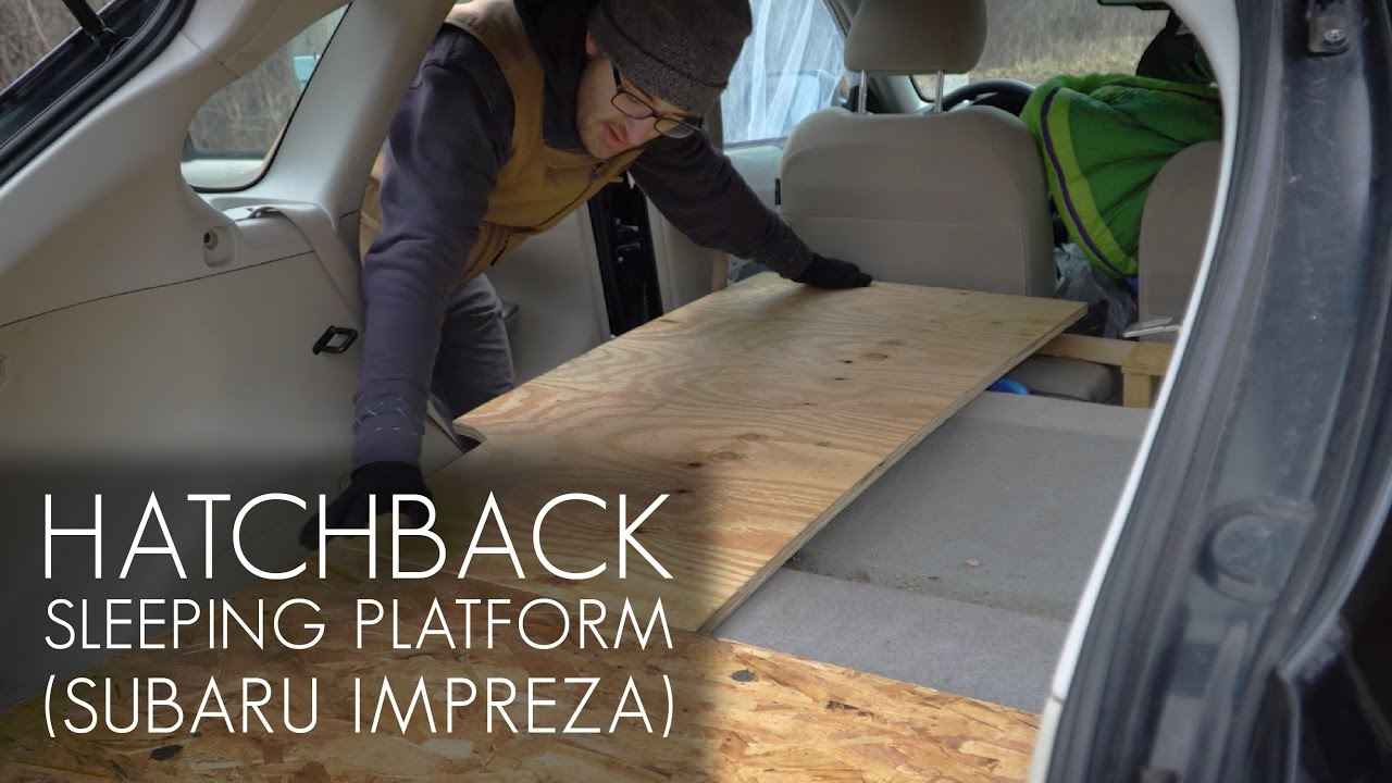 Cheap And Easy Hatchback Sleeping Platform Youtube