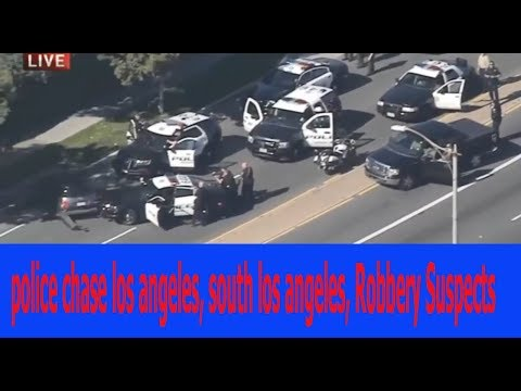 police chase los angeles, south los angeles, Robbery Suspects