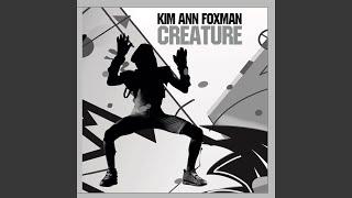 Creature (Kim Ann Foxman Remix)