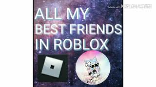 All my best friend's in roblox 😎