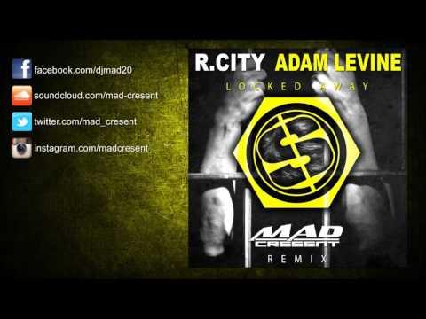 R ft. Adam Levine - Locked Away (Mad Cresent Remix)
