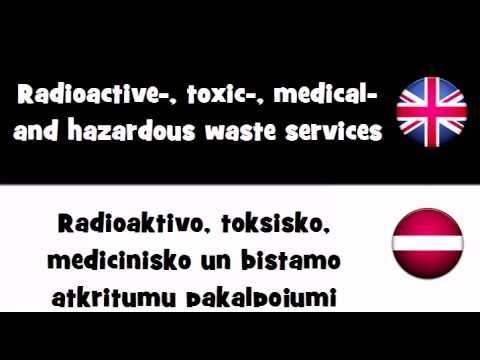 VOCABULARY IN 20 LANGUAGES = Radioactive , toxic , medical  and hazardous waste services
