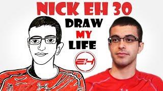 Draw My Life : Nick Eh 30