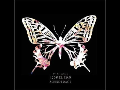 Loveless Soundtrack - Fidelity ~Soubi~