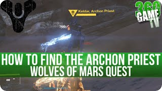 Destiny The Taken King - How to find the Archon Priest - Hunt the Archon Quest Step Wolves of Mars