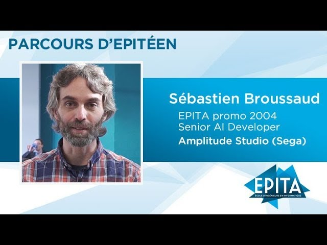 Parcours d'Epitéen - Sébastien Broussaud (promo 2004) - Amplitude Studio (Sega)
