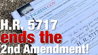 Every un-American gun bill imaginable is in H.R. 5717!