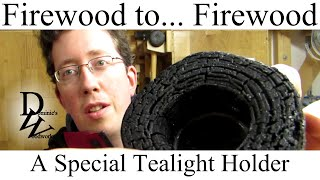 Firewood To... Firewood - A Special Tealight Holder