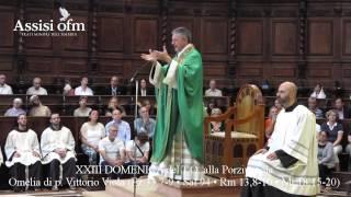 Omelia di fr vittorio viola nella xxiii domenica del t.o. durante la solenne celebrazione basilica santa maria degli angeli con cui ha ufficialmente...