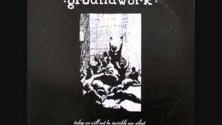 Groundwork - Today We Will Not Be Invisible Or Silent LP