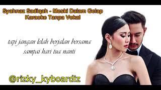 Syahnaz Sadiqah - Meski Dalam Gelap   Karaoke Tanpa Vokal