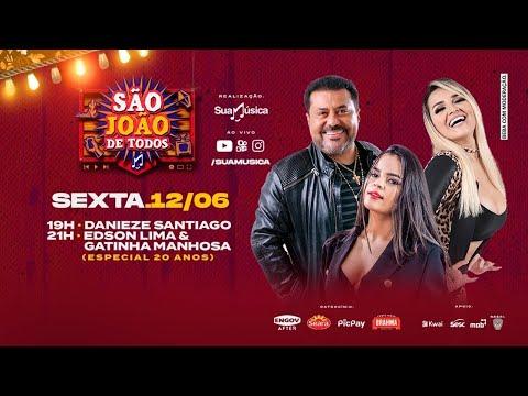 São João de Todos - LIVE Danieze Santiago, Edson Lima & Gatinha Manhosa #FiqueEmCasa e Cante #Comigo
