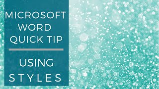 Word Quick Tip: Usİng Styles