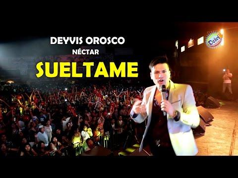 Deyvis Orosco - Suéltame (En Vivo)