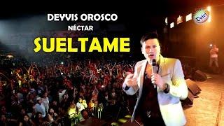 SUELTAME DEYVIS OROSCO Y SU GRUPO NECTAR CONCIERTO FESTIVAL JHONY OROSCO 2015 HD