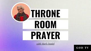 Mark Daniel pt 2- Throne Room Prayer - Lila Terhune