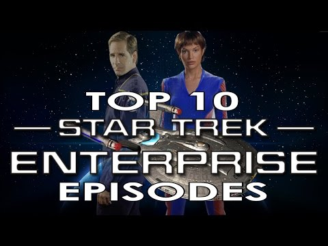 Top 10 Star Trek Enterprise Episodes