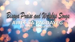 Awit Sa Pagdayeg | Treasure House Music