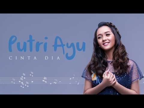 Putri Ayu - Cinta Dia (Official Audio)