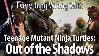 Everything Wrong With Teenage Mutant Ninja Turtles  Out of the Shadows