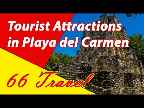 List 10 Top Tourist Attractions in Playa del Carmen | Travel to Mexico
