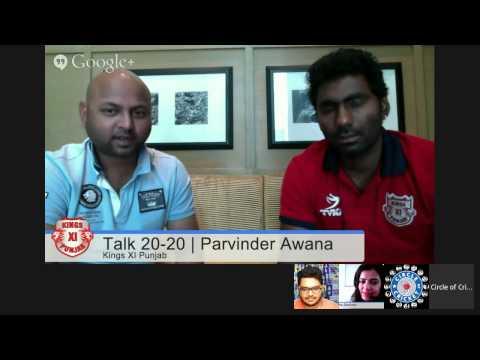 #KXIPHangout Talk 20 20 with Parvinder Awana