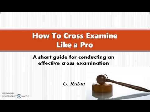 cross examination techniques It is a huge mistake to inject a degree of scorn or passion into your questions in the hope that that technique such a cross-examination may how to cross.