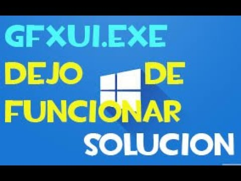 GFXui.exe dejo de funcionar en Windows 10/8 I 5 SOLUCIONES 2019