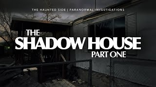 Shadow House | Part 1 | Paranormal Investigation | Full Episode 4K | S06 E08