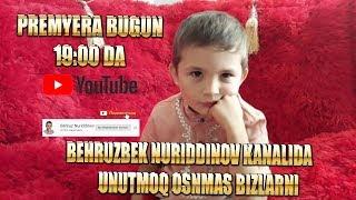 Behruz Nuriddinov - Unutmoq Osonmas Bizlarni