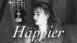 Happier - Ed Sheeran cover Alani Claire