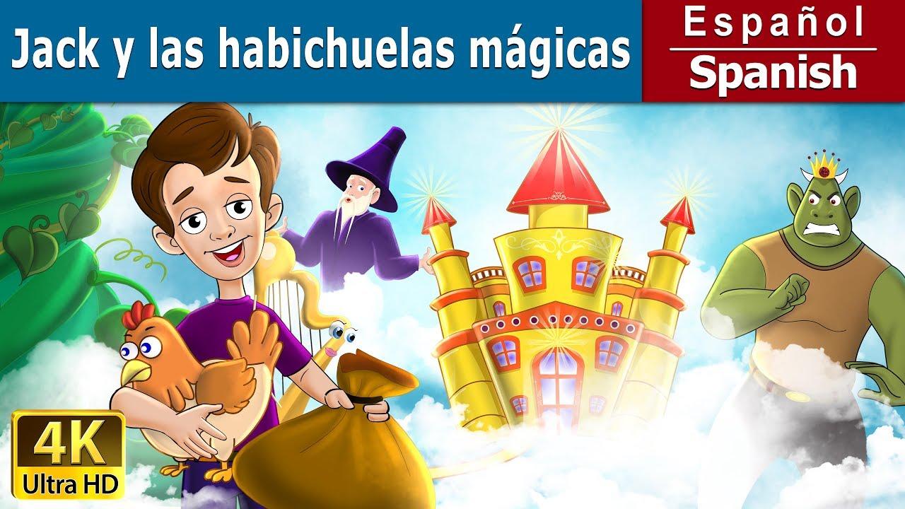 Jack Y Las Habichuelas Mágicas Cuentos Para Dormir Cuentos Infantiles Cuentos De Hadas Españoles Youtube